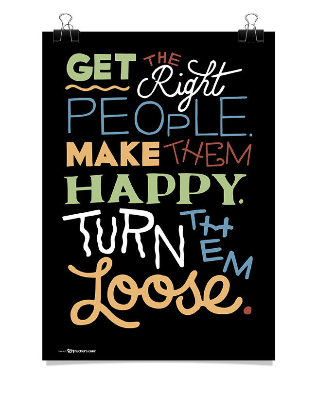 Poster - Get the Right People. Make Them Happy. Turn Them Loose.  - 1