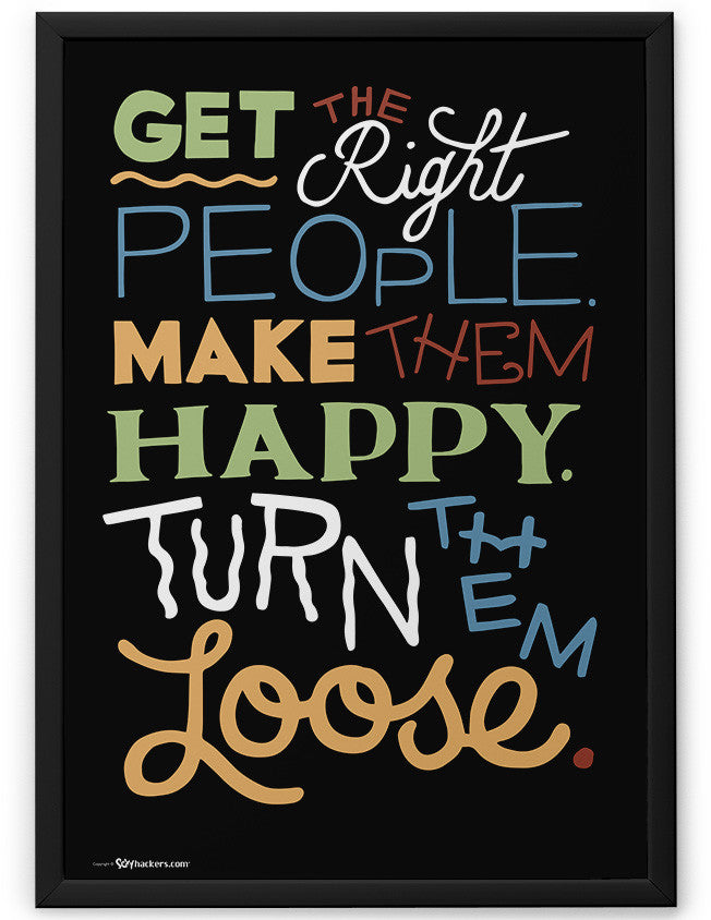 Poster - Get the Right People. Make Them Happy. Turn Them Loose.  - 2