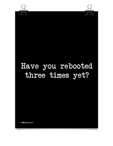 Have You Rebooted Three Times Yet Poster