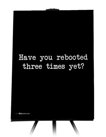 Have You Rebooted Three Times Yet Canvas