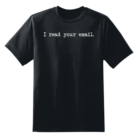 I Read Your Email Men's Unisex T-Shirt