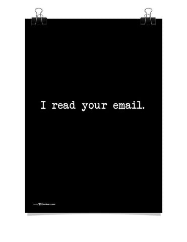 I Read Your Email Poster