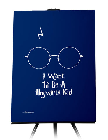 I Want To Be A Hogwarts Kid Canvas