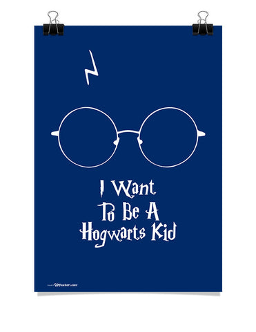 Poster - I want To Be A Hogwarts Kid  - 1