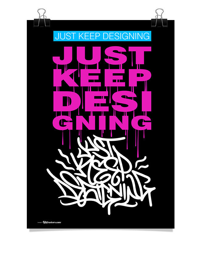 Poster - Just Keep Designing  - 1