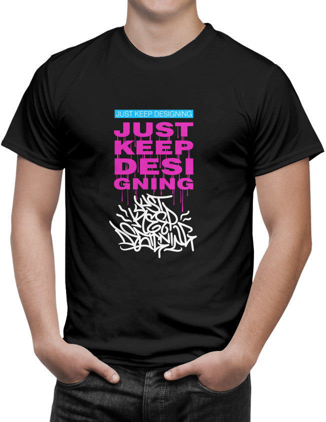 Shirt - Just Keep Designing  - 3