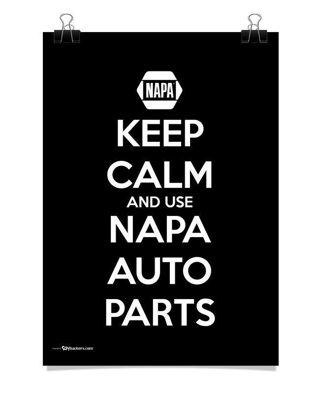 Keep Calm and Use NAPA AUTO PARTS Poster