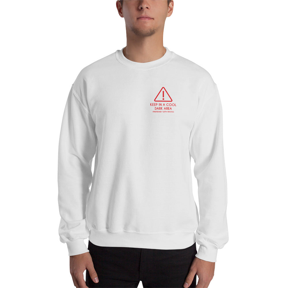Keep in a Cool Damp Area Unisex Sweatshirts