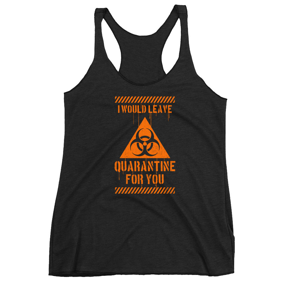 I Would Leave For You Women's Racer-back Tank-top