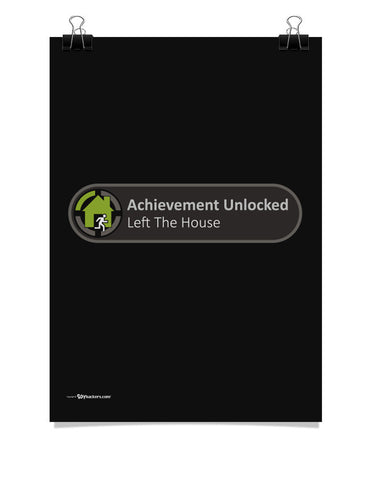 X-Box Achievement Unlocked Left the House Poster