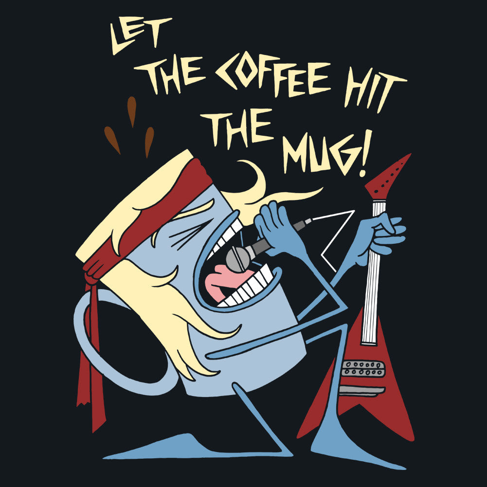 Let the Coffee Hit the Mug Unisex T-Shirt by Sexy Hackers