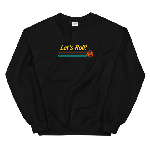Let's Roll Unisex Sweatshirts