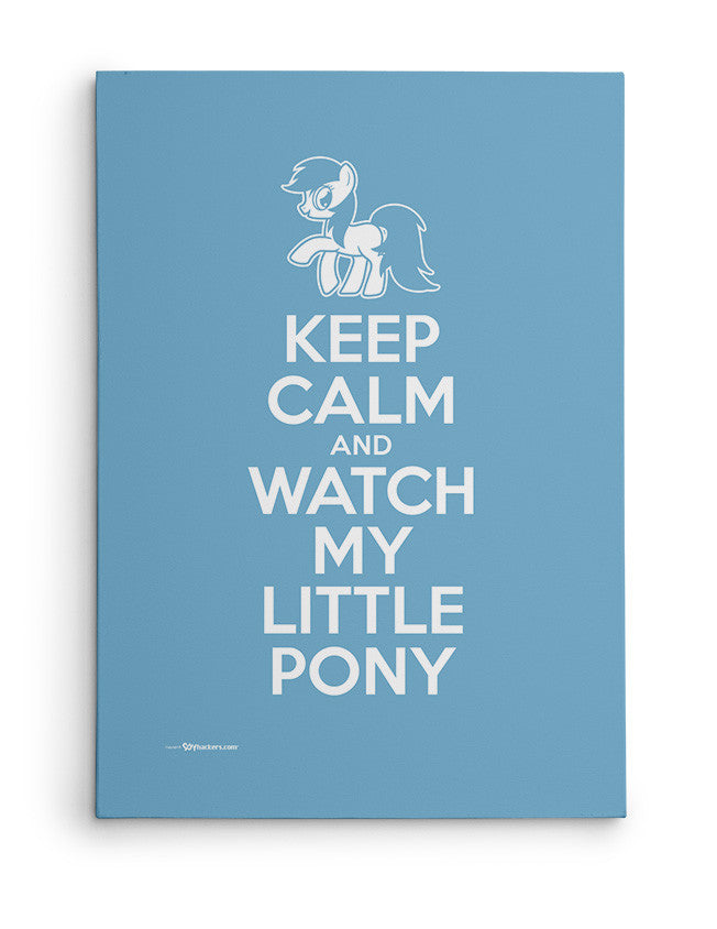 Canvas - Keep Calm and Watch My Little Pony  - 2