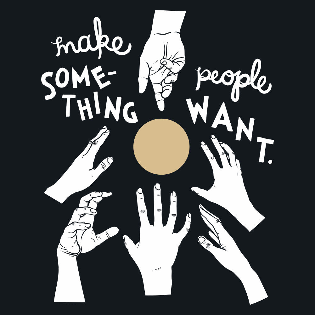 Make Something People Want Unisex T-Shirt