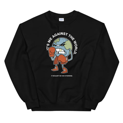 The World Is Against Me Unisex Sweatshirts