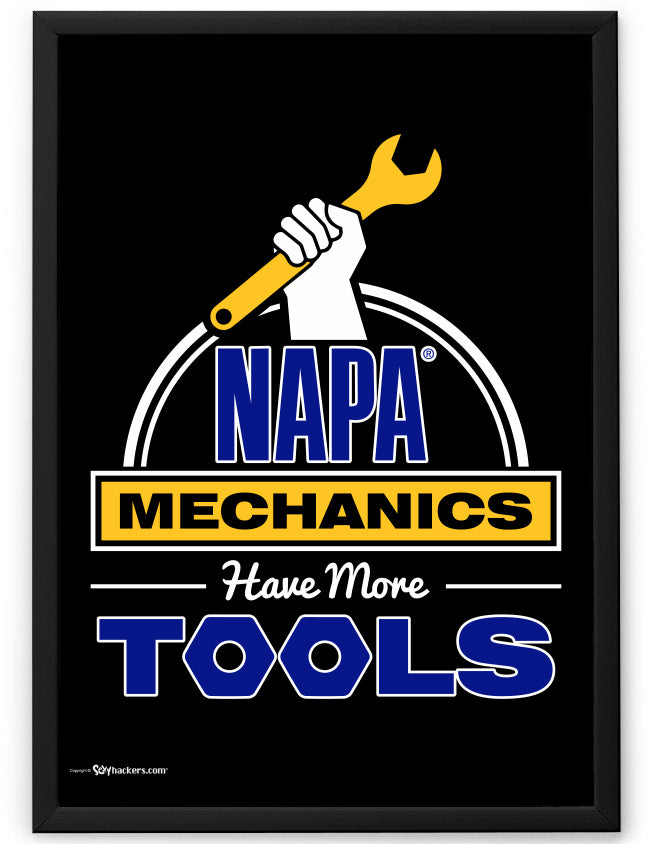 NAPA AUTO PARTS Mechanics Have More Tools Poster