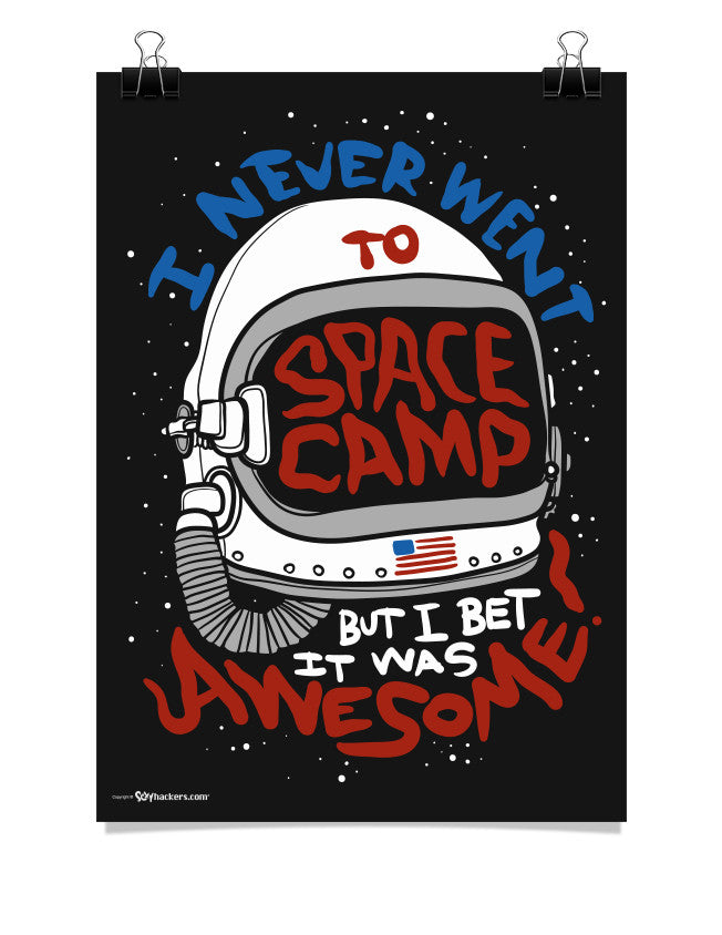 Poster - I Never Went To Space Camp, But I Bet It Was Awesome! 24x36 / Poster - 1