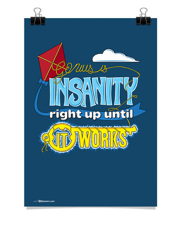 Poster - Genius Is Insanity Right Up Until It Works  - 1
