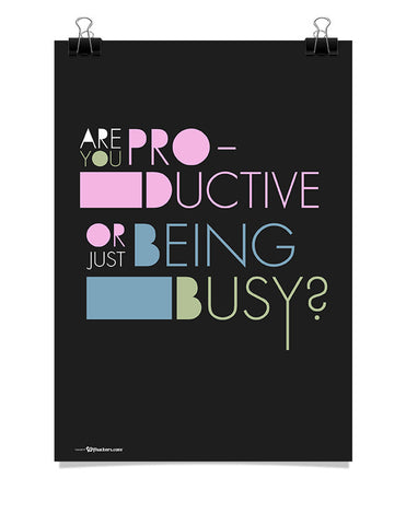 Are You Productive or Just Being Busy Poster