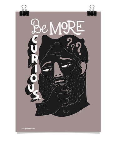 Poster - Be more curious.  - 1