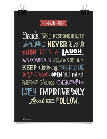 Poster - Company rules: Decide, take responsibility, be humble, never give up, show initiative, laugh, don't complain, find a solution, keep on learning, take pride in your work, open your mind, embrace change, collaborate, listen, improve daily, lead not follow.  - 1