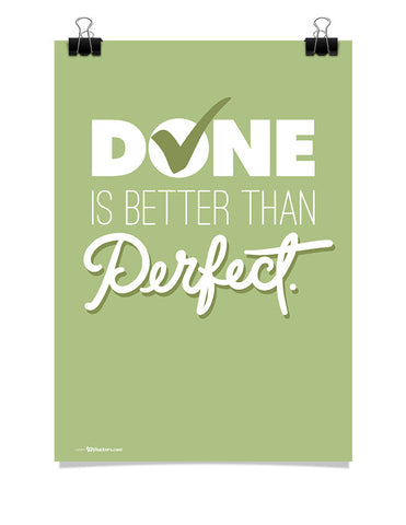Done Is Better Than Perfect Poster