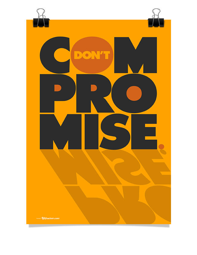Poster - Don't compromise.  - 1