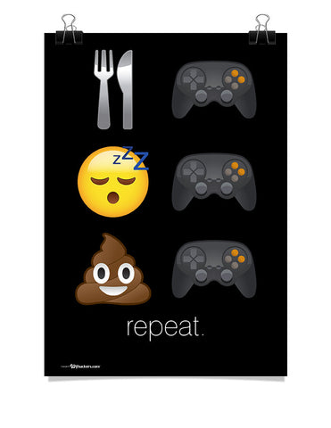Eat Game Sleep Game Poop Game Repeat Poster