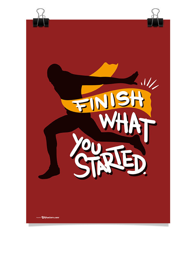 Poster - Finish what you started.  - 1