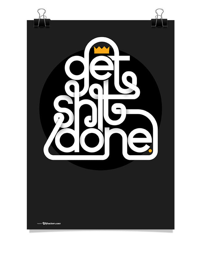 Poster - Get shit done.  - 1