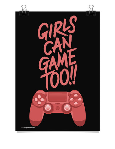 Poster - Girls Can Game Too!!  - 1