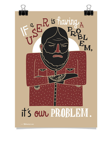 If A User Is Having A Problem Poster