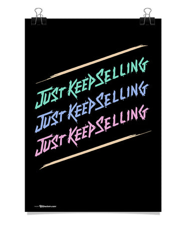 Just Keep Selling Poster