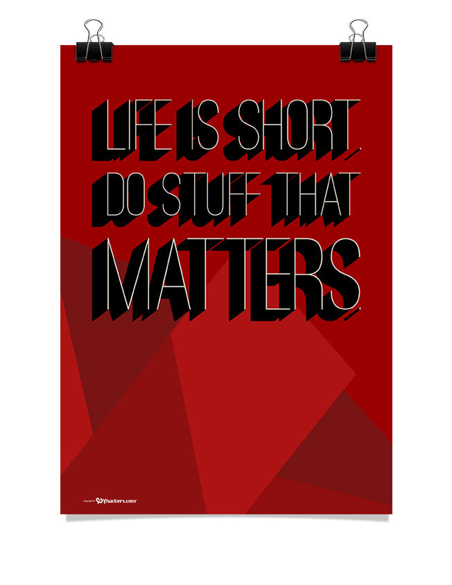 Poster - Life is short. Do stuff that matters.  - 1