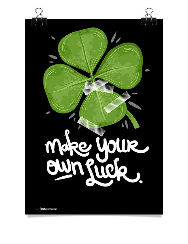 Poster - Make Your Own Luck  - 1