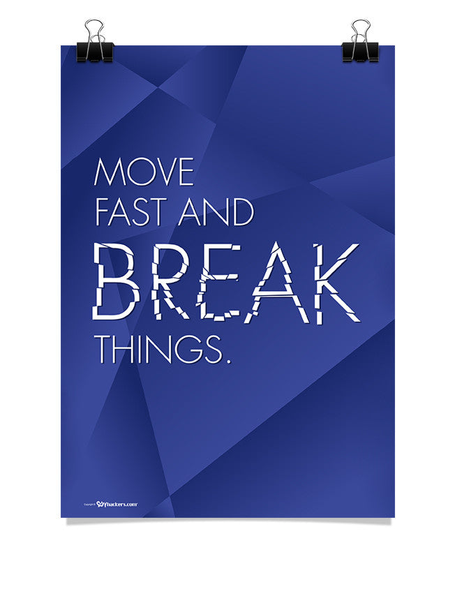 Poster - Move fast and break things.  - 1