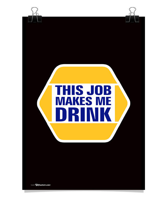Poster - NAPA - This job makes me drink.  - 1