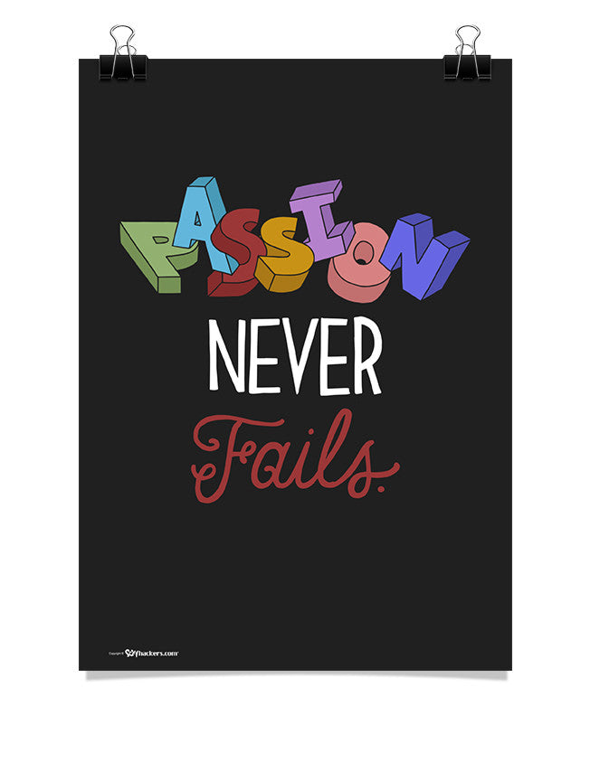 Poster - Passion never fails.  - 1