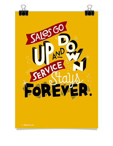 Sales Go Up And Down Service Stays Forever Poster