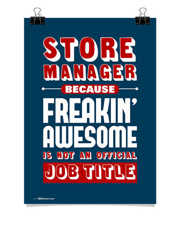 Poster - Store Manager Because Freakin Awesome is Not An Official Job Title  - 1