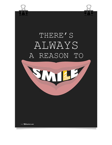There's Always A Reason To Smile Poster