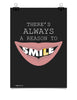 Poster - There's always a reason to smile.  - 1