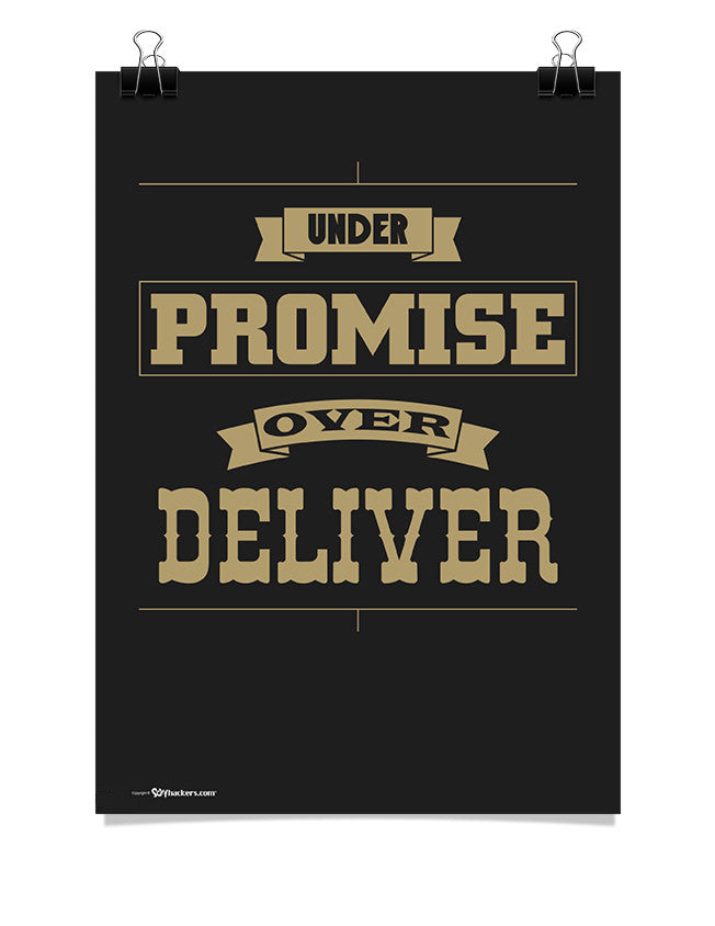 Poster - Under promise, over deliver.  - 1