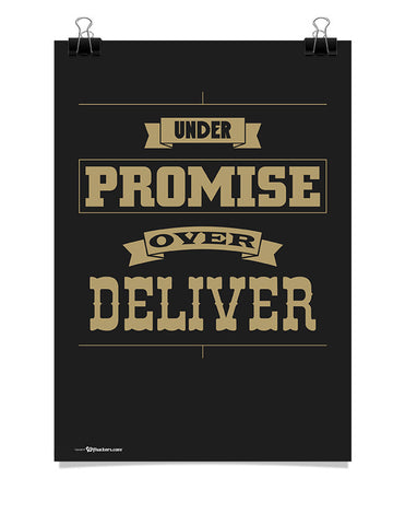 Under Promise Over Deliver Poster