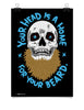 Poster - Your Head Is A Home For Your Beard  - 1