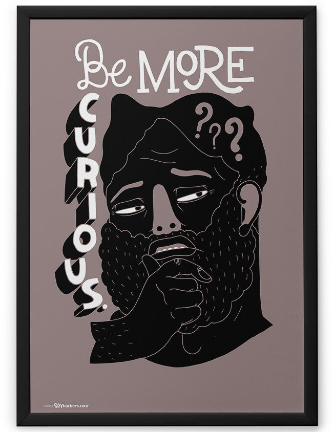 Poster - Be more curious.  - 2