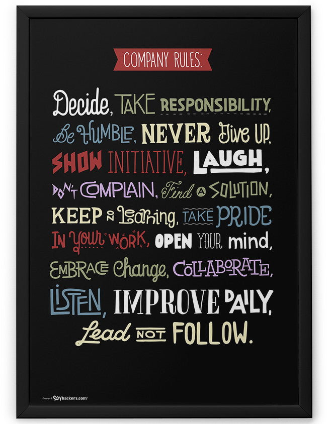 Poster - Company rules: Decide, take responsibility, be humble, never give up, show initiative, laugh, don't complain, find a solution, keep on learning, take pride in your work, open your mind, embrace change, collaborate, listen, improve daily, lead not follow.  - 2