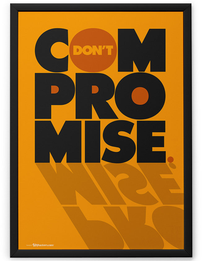 Poster - Don't compromise.  - 2
