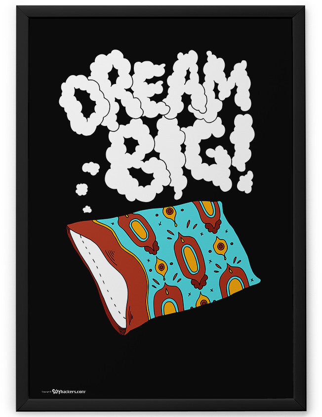 Poster - Dream big.  - 2