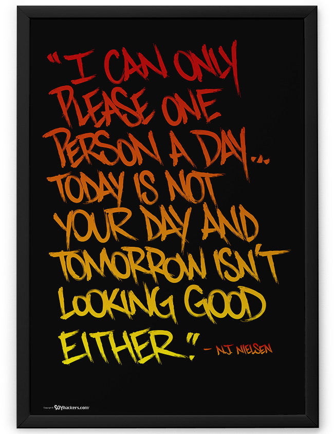 Poster - I Can Only Please One Person A Day... Today Is Not Your Day and Tomorrow isn't Looking Good Either.  - 2